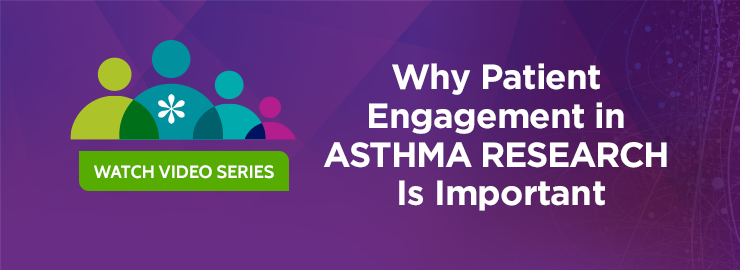 Why Patient Engagement in Asthma Research is Important