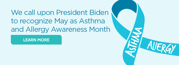 Ask President Biden to declare May National Asthma and Allergy Awareness Month